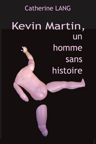 Kevin Martin, un homme sans histoire