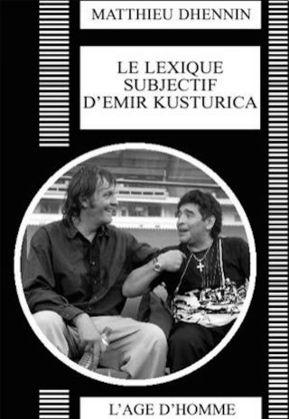Le lexique subjectif d'Emir Kusturica