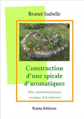 Construction d'une spirale d'aromatiques : Plan, explications pas-à pas, en images, de la