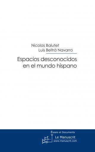 Espacios desconocidos en el mundo hispano