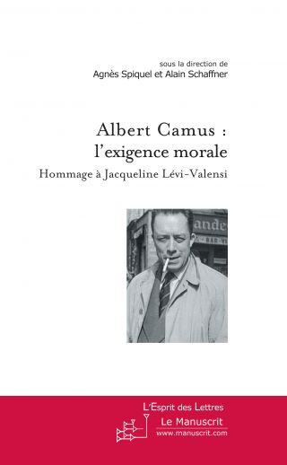 Albert Camus : l'exigence morale