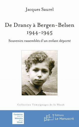 De Drancy à Bergen-Belsen, 1944-1945 - Nouv éd.