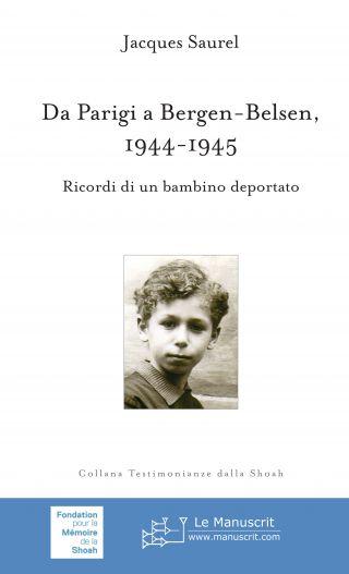 Da Parigi a Bergen-Belsen 1944-1945.