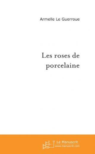 Les roses de porcelaine