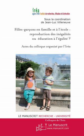 Filles-garçons en famille et à l'école : Reproduction des inégalités ou éducation à l'égal
