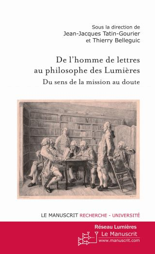 De l'homme de lettres au philosophe des Lumières: