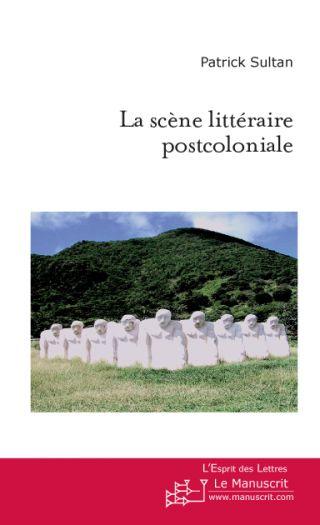 La scène littéraire postcoloniale