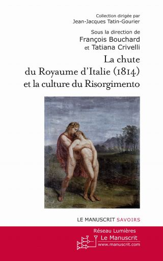 La chute du Royaume d'Italie (1814) et la Culture du Risorgimento