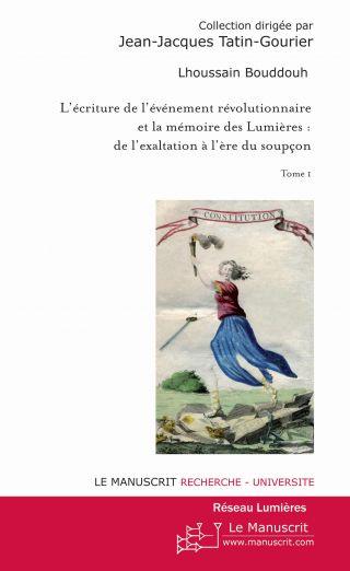L'écriture de l'événement révolutionnaire et la mémoire des Lumières
