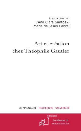 Art et création chez Théophile Gautier