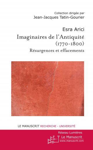 Imaginaires de l'Antiquité (1770-1800)