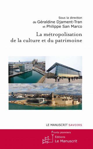 La métropolisation de la culture et du patrimoine