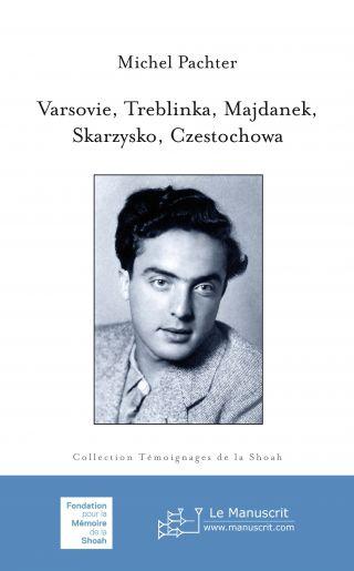 Varsovie, Treblinka, Majdanek, Skarzysko, Czestochowa