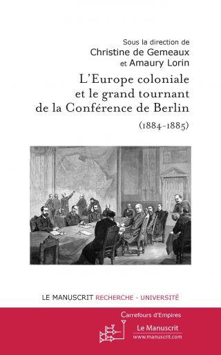 L'Europe coloniale et le grand tournant de la Conférence de Berlin