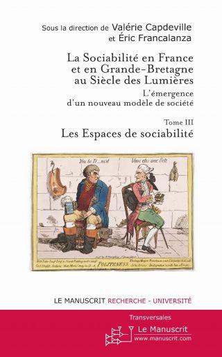 La sociabilité en France et en Grande-Bretagne. L'émergence d'un nouveau modèle de société