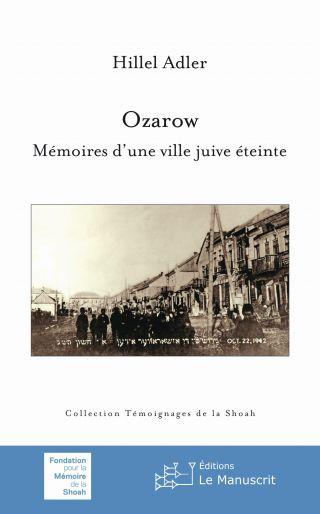 Ozarow. Mémoires d'une ville juive éteinte