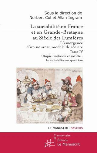 La sociabilité en France et en Grande-Bretagne au siècle des Lumières. Tome 3