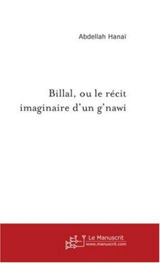 Billal, ou le récit imaginaire d'un g'nawi