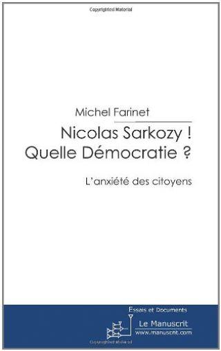 Nicolas Sarkozy ! Quelle Démocratie ?