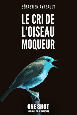 Le cri de l'oiseau moqueur