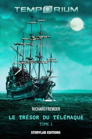 TEMPORIUM : Le Trésor du Télémaque, tome 1 (Les Aventuriers Temporels)