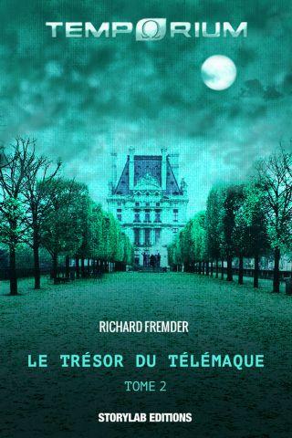 TEMPORIUM : Le Trésor du Télémaque, tome 2 (Les Forces occultes)