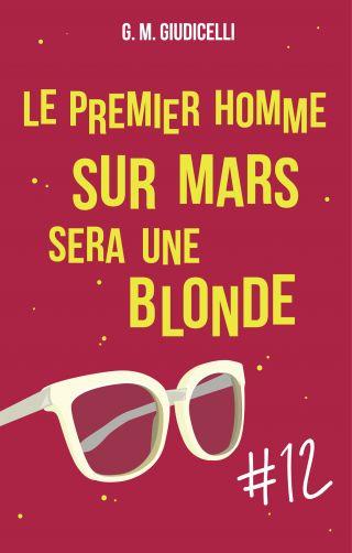 Le premier homme sur Mars sera une blonde, épisode 12