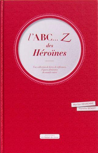 L'ABC...Z des Héroïnes