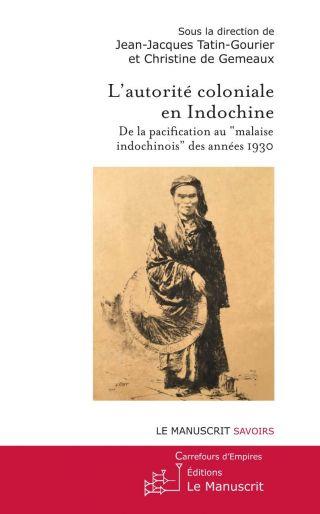 L'autorité coloniale en Indochiine