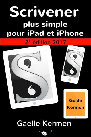 Scrivener plus simple pour iPad et iPhone 2e édition