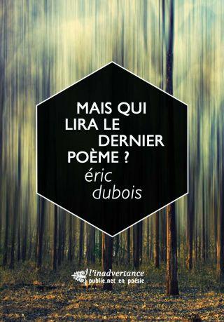 Mais qui lira le dernier poème ? ( Livre numérique)