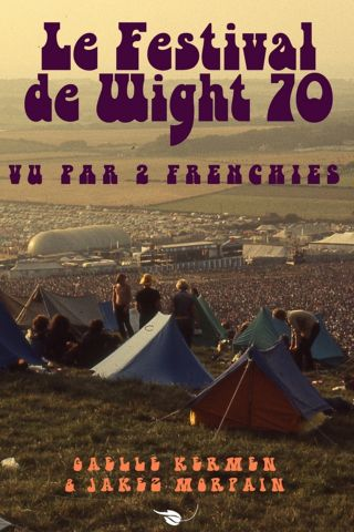 Le Festival de Wight 70 vu par 2 Frenchies