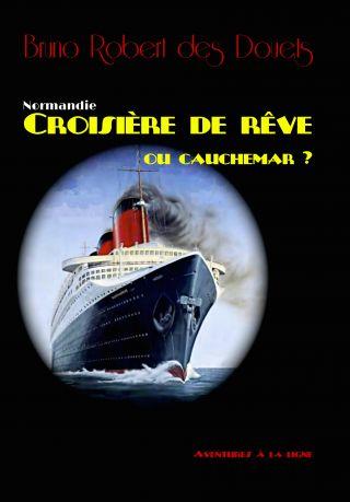 Normandie !  Croisière de rêve... ou cauchemar ?