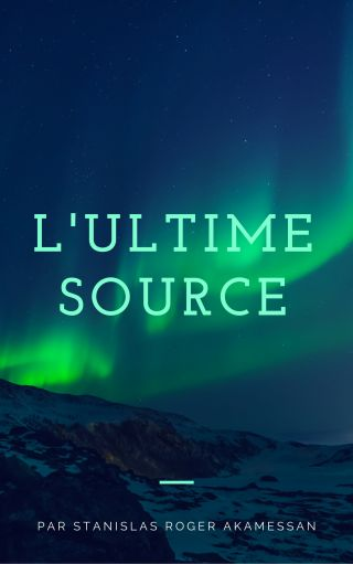 L'ULTIME SOURCE