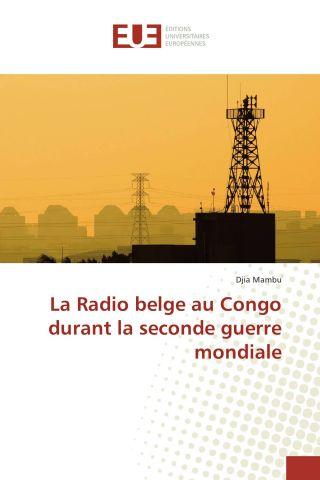 La Radio belge au Congo durant la seconde guerre mondiale