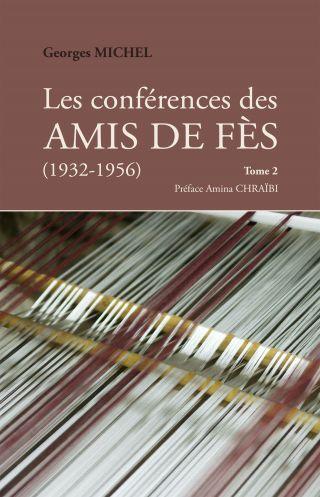 Les Conférences des amis de Fès - Tome 2