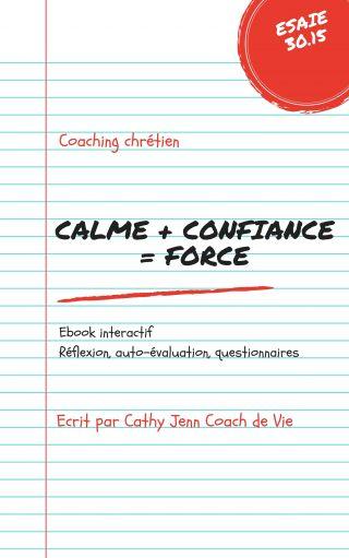 Calme + Confiance = Force