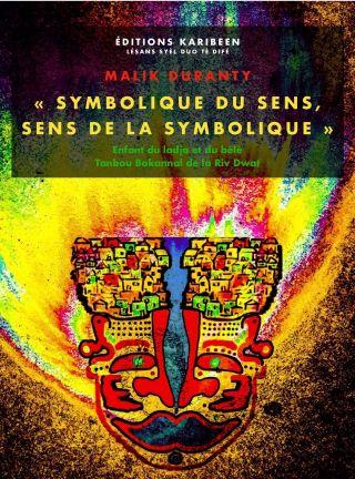 """""""Symbolique du sens, sens de la symbolique"""""""