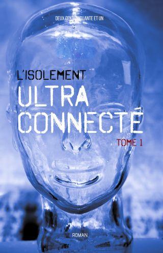 L'Isolement Ultra Connecté
