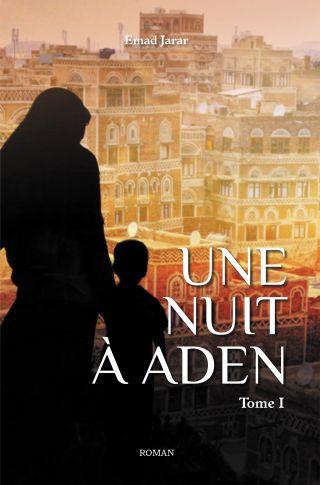 Une nuit à Aden (Tome I)