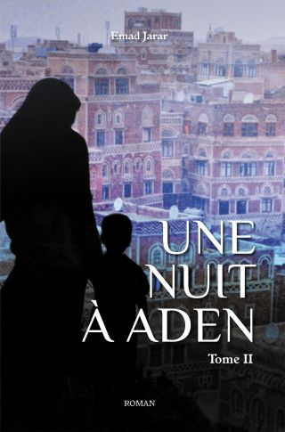 Une nuit à Aden (Tome II)