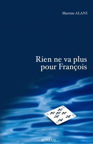 Rien ne va plus pour François