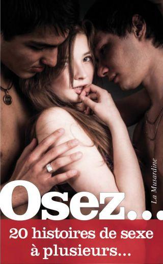 Osez... 20 histoires de sexe à plusieurs