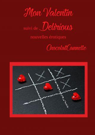 Mon Valentin, suivi de Delirious