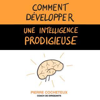 Comment développer une intelligence prodigieuse