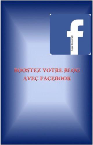 COMMENT BOOSTER VOTRE BLOG AVEC FACEBOOK