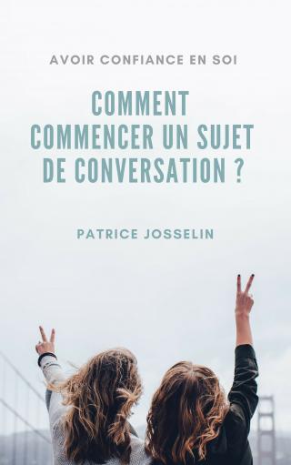 Comment commencer un sujet de conversation