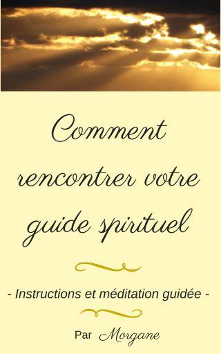Comment rencontrer votre guide spirituel