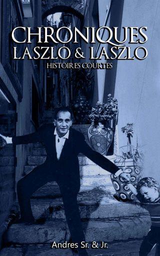 CHRONIQUES LASZLO & LASZLO