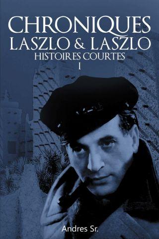 Chroniques LASZLO & LASZLO Histoires Courtes Part I